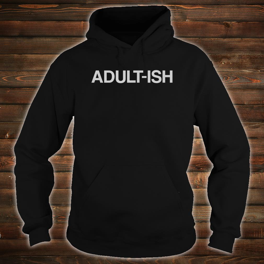 ADULTISH Birthday Shirt hoodie