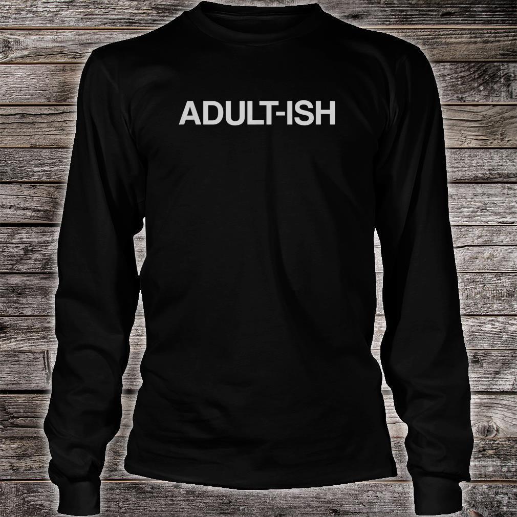 ADULTISH Birthday Shirt long sleeved