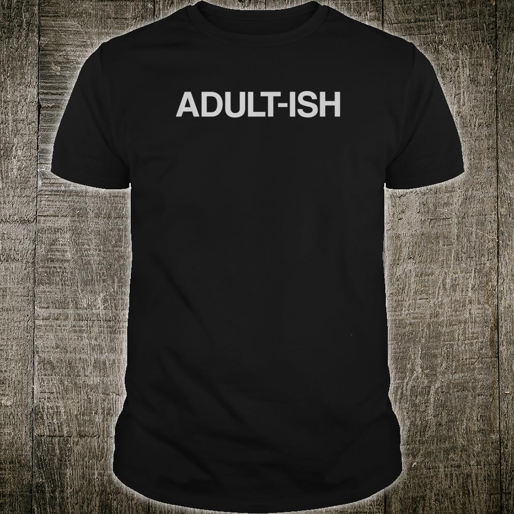 ADULTISH Birthday Shirt
