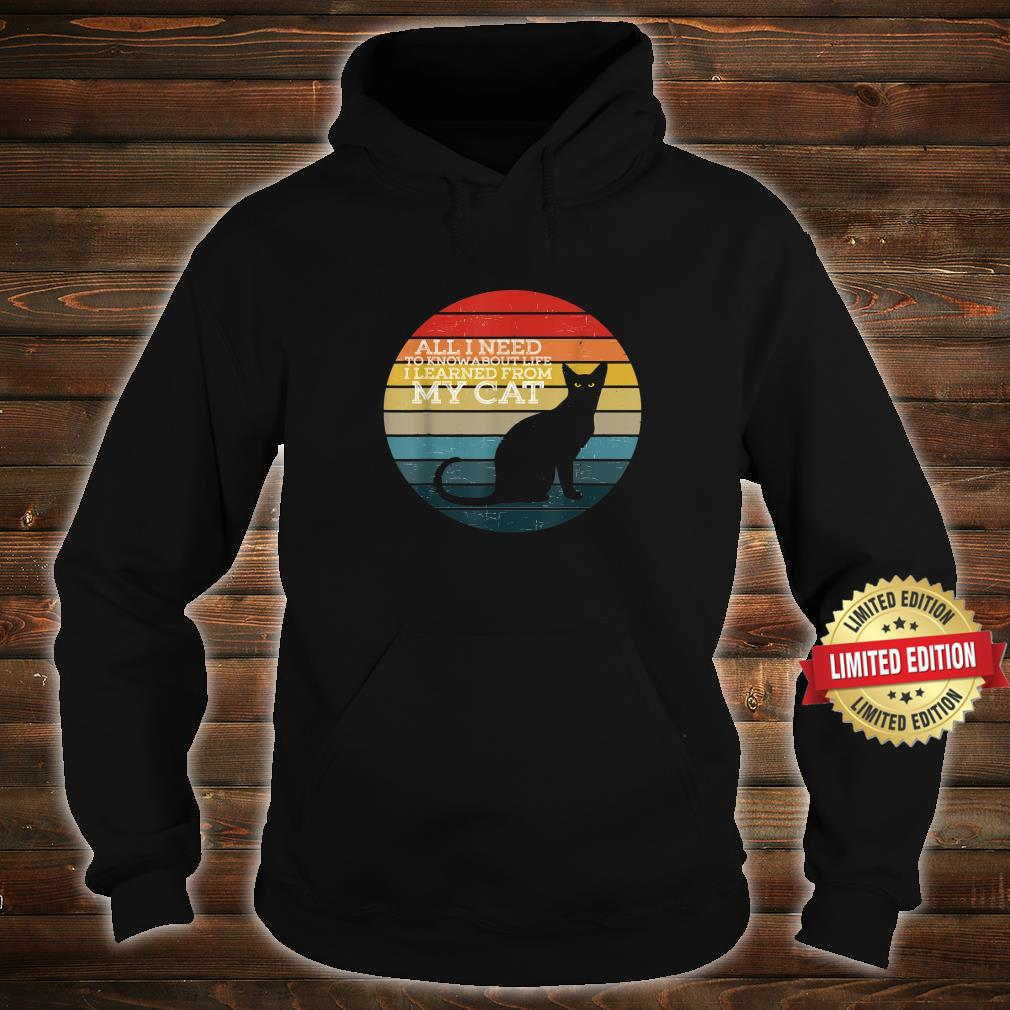 All i need to know about life i learned from my cat retro Shirt hoodie