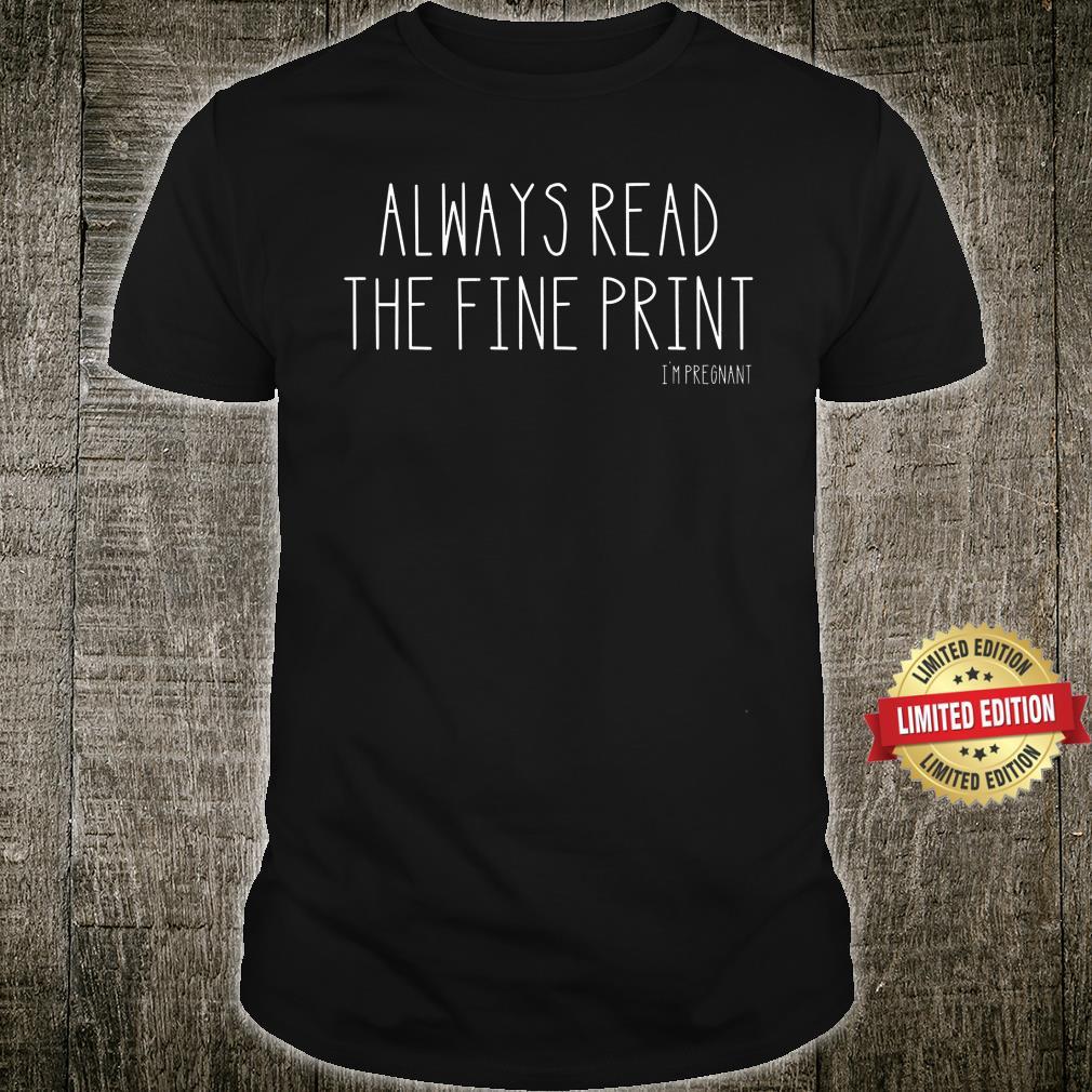 Always Read The Fine Print Shirt