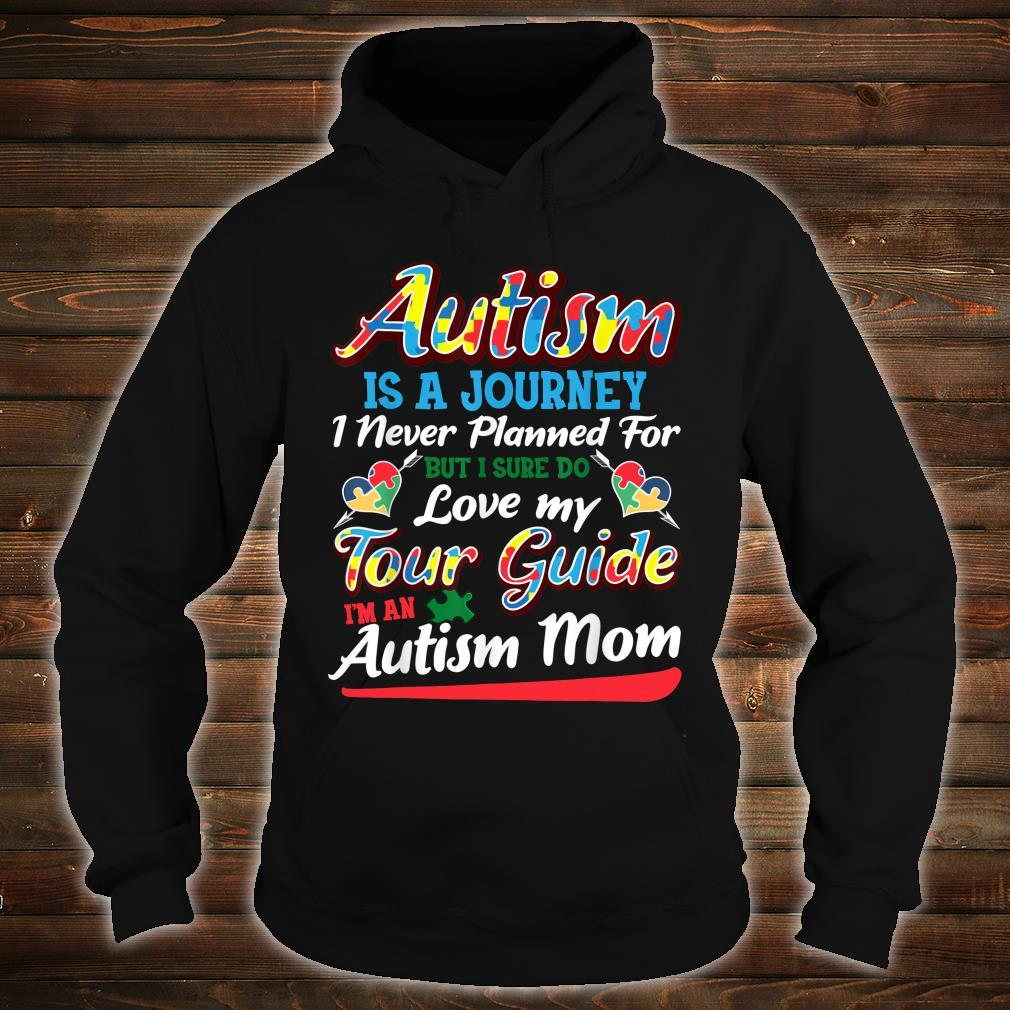 Autism Is A Journey I Never Planned For But I Sure Do Love My Tour Guide Shirt hoodie