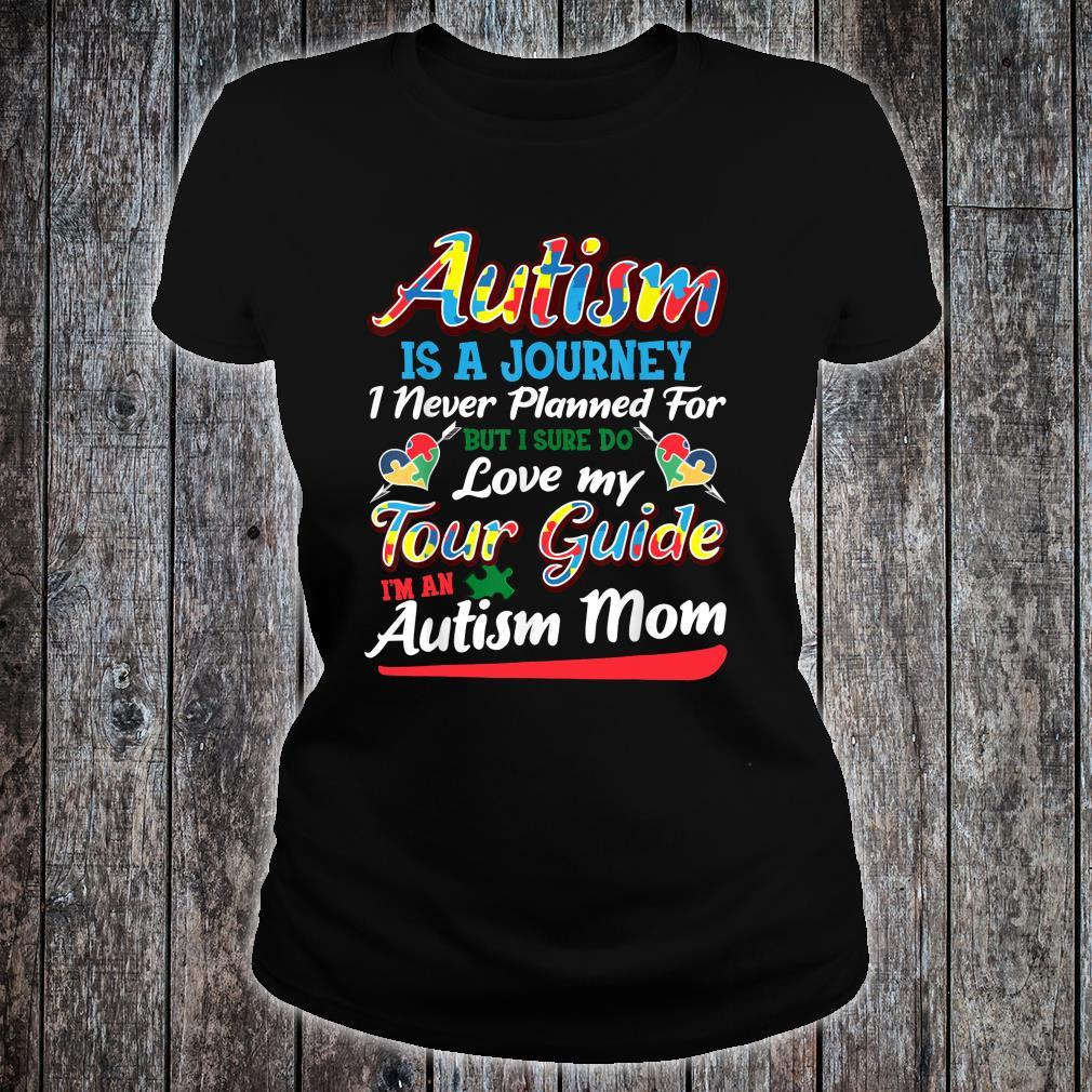 Autism Is A Journey I Never Planned For But I Sure Do Love My Tour Guide Shirt ladies tee