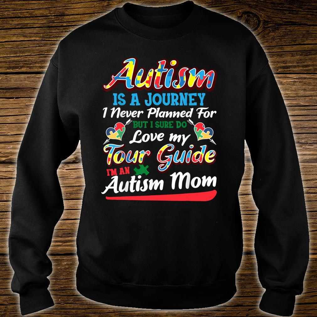 Autism Is A Journey I Never Planned For But I Sure Do Love My Tour Guide Shirt sweater