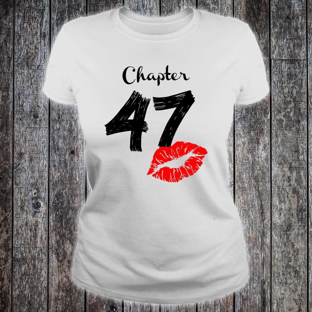 Chapter 47 Years Old 47th Birthday Lips Shirt ladies tee