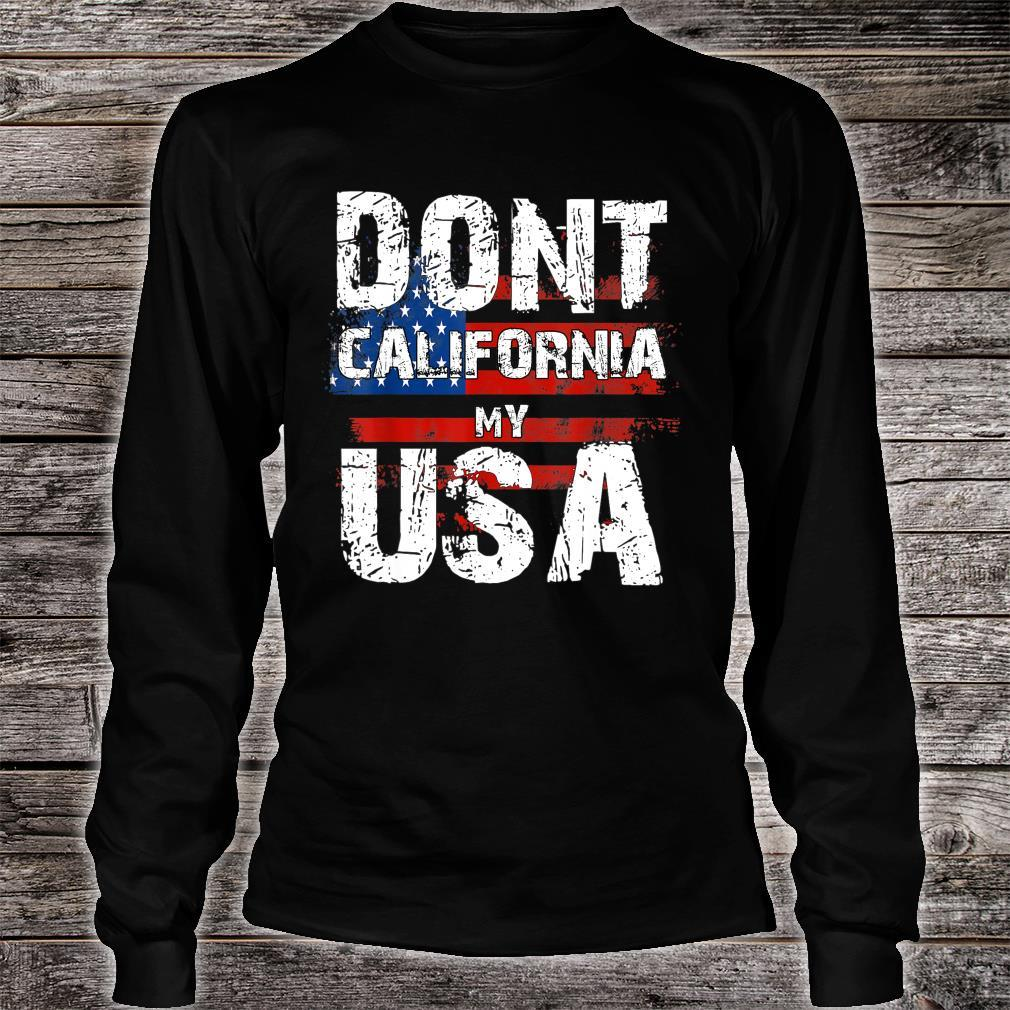 Dont California My USA Distressed American Flag Shirt long sleeved