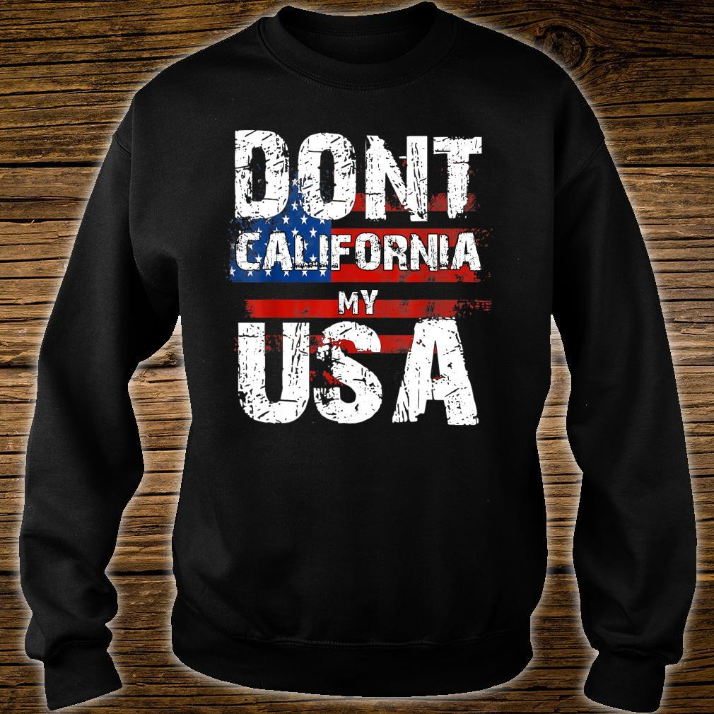 Dont California My USA Distressed American Flag Shirt sweater