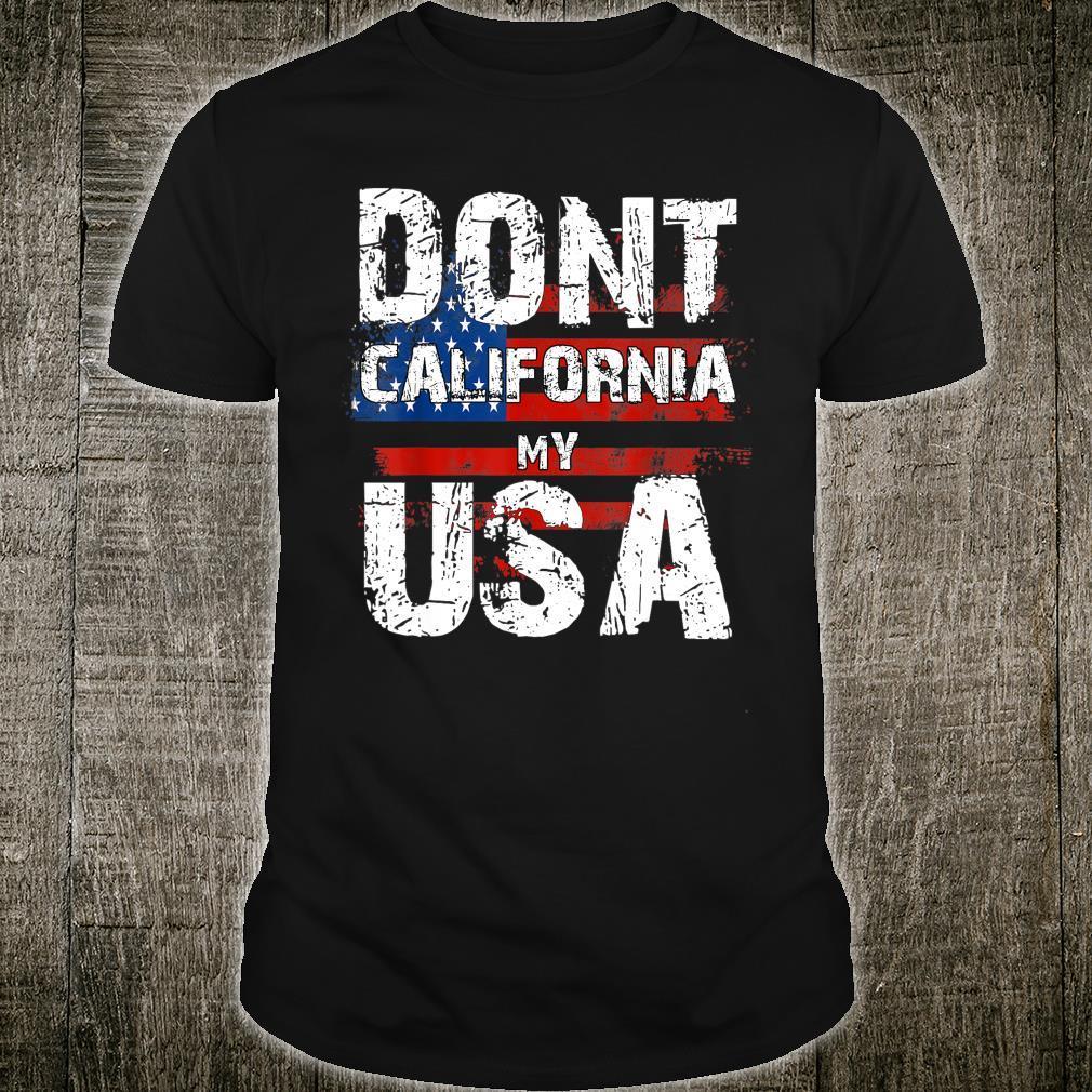 Dont California My USA Distressed American Flag Shirt