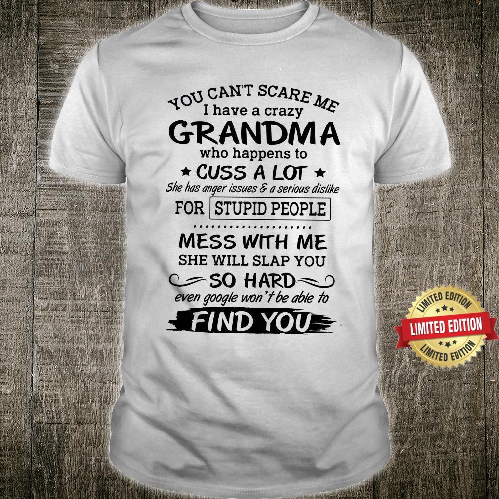 I Have A Crazy Grandma Who Happens To Cuss A Lot Shirt