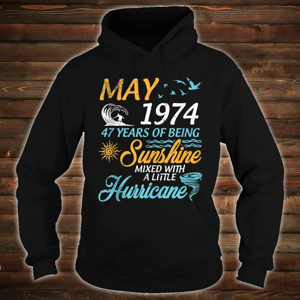 May 1974 47 Years Of Being Sunshine Mixed A Little Hurricane Shirt hoodie
