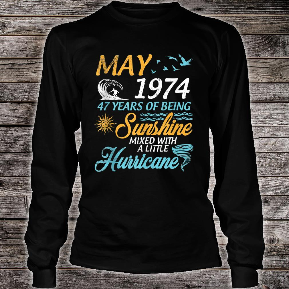 May 1974 47 Years Of Being Sunshine Mixed A Little Hurricane Shirt long sleeved