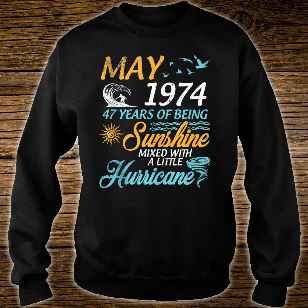 May 1974 47 Years Of Being Sunshine Mixed A Little Hurricane Shirt sweater