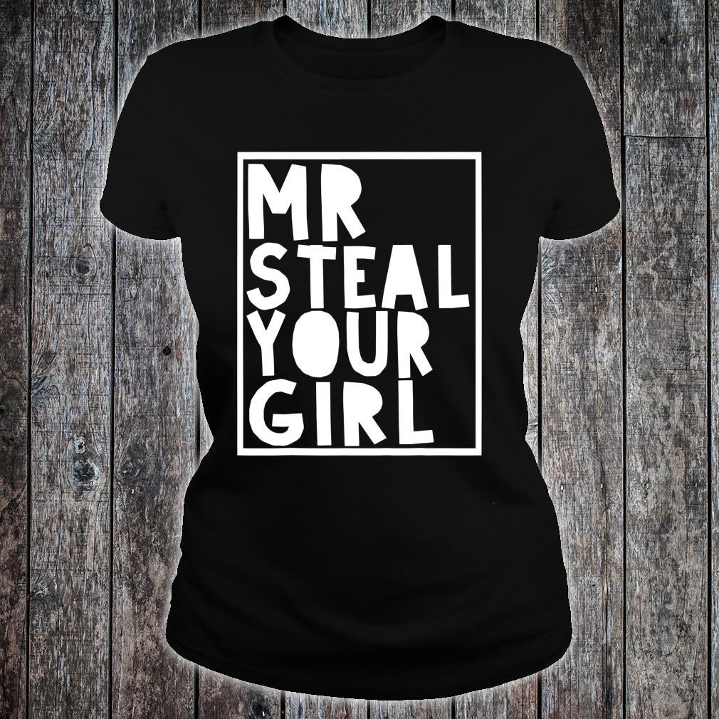 Mr Steal Your Girl Toddler Shirt ladies tee