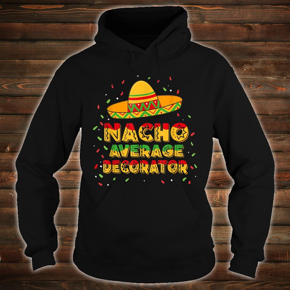 Nacho Average Decorator Shirt hoodie