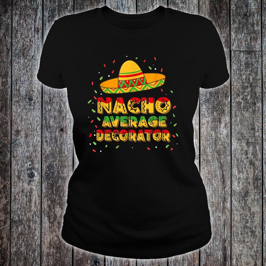 Nacho Average Decorator Shirt ladies tee