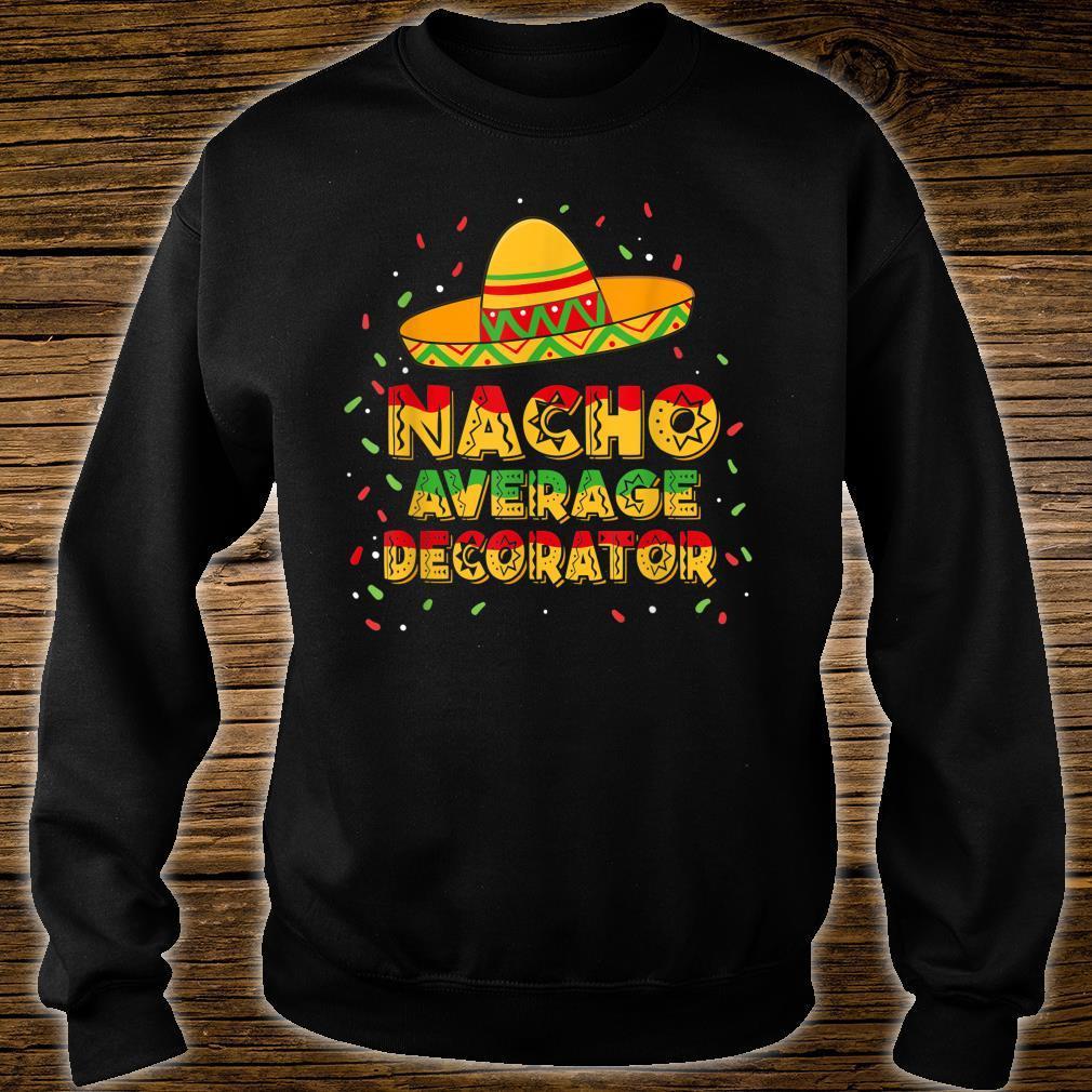 Nacho Average Decorator Shirt sweater