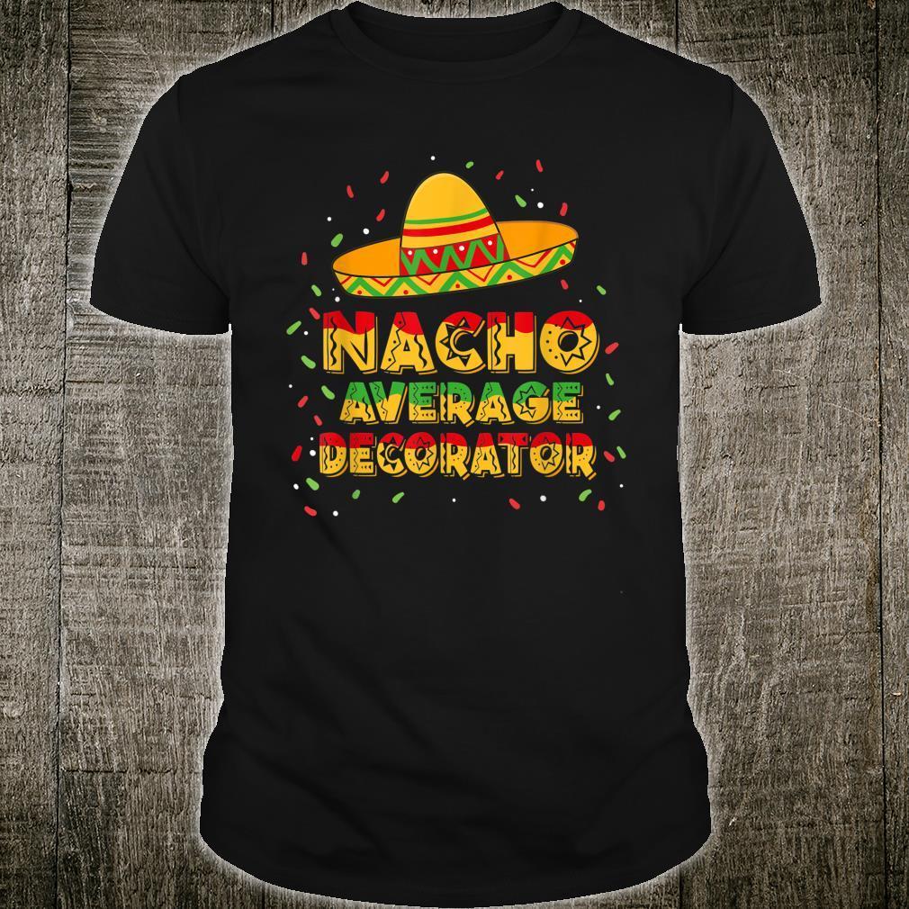 Nacho Average Decorator Shirt