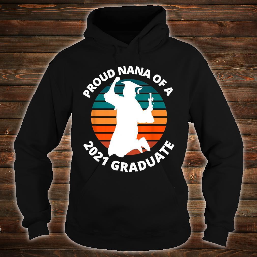 Proud Nana of a 2021 Graduate School Shirt hoodie
