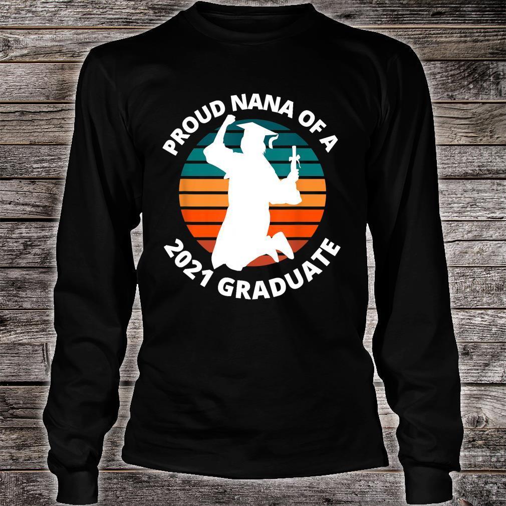 Proud Nana of a 2021 Graduate School Shirt long sleeved