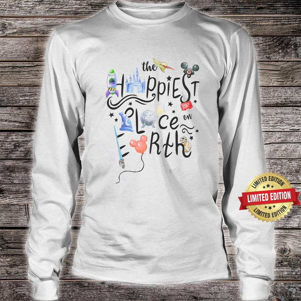 The Happiest Place On Earth Shirt long sleeved