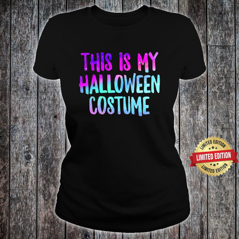 This Is My Halloween Costume Fall Trick Or Treat Lazy Spooky Shirt ladies tee