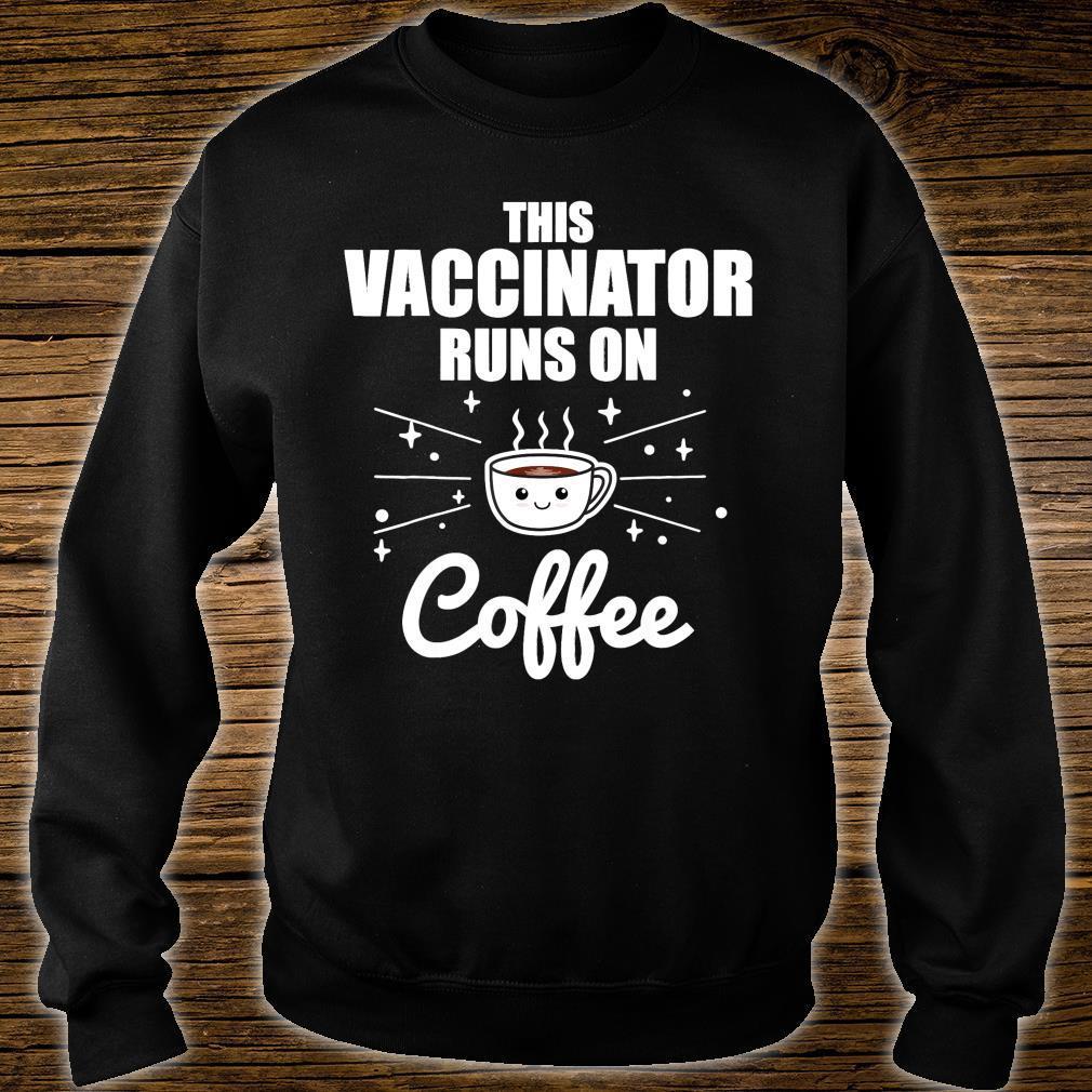 This Vaccinator Runs on Coffee Pro Vaccination Shirt sweater
