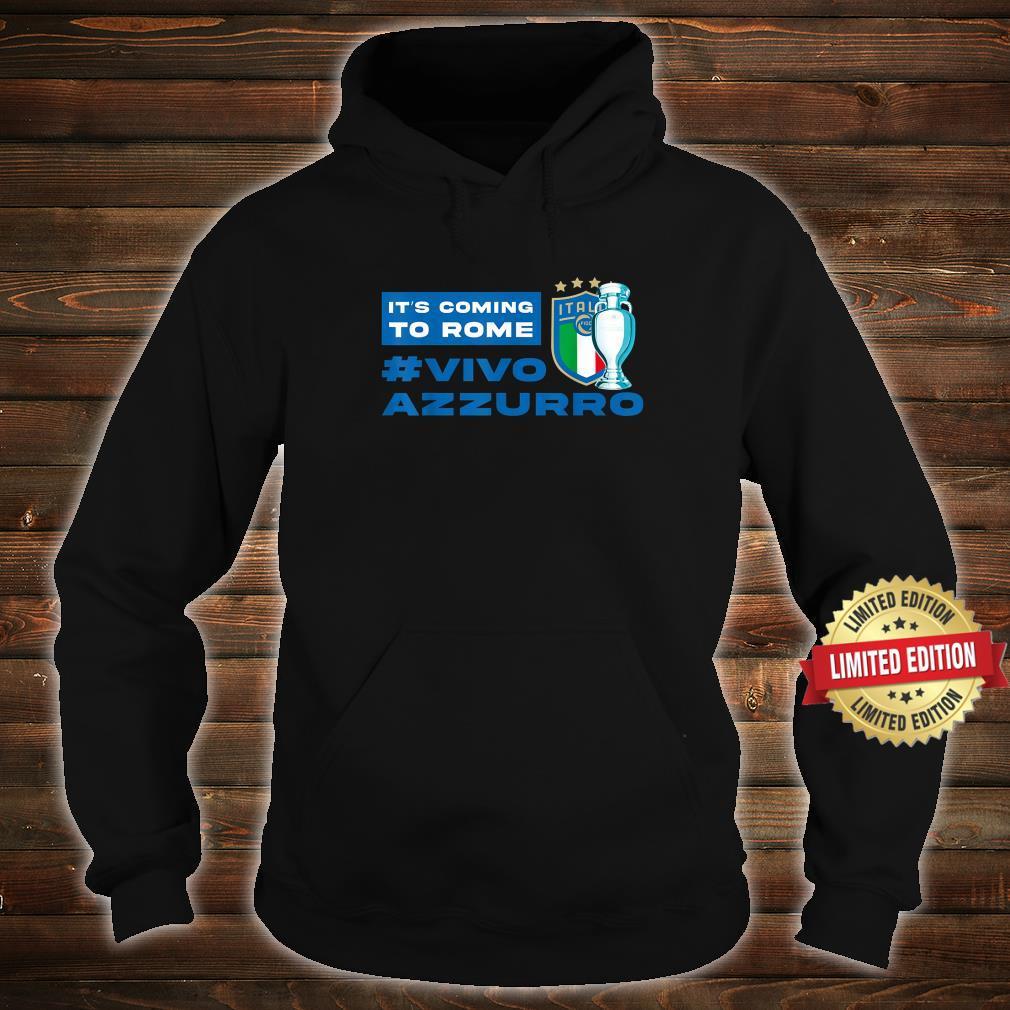 Vivo Azzurro Italy Italia football 2021 It's Coming To Rome Shirt hoodie