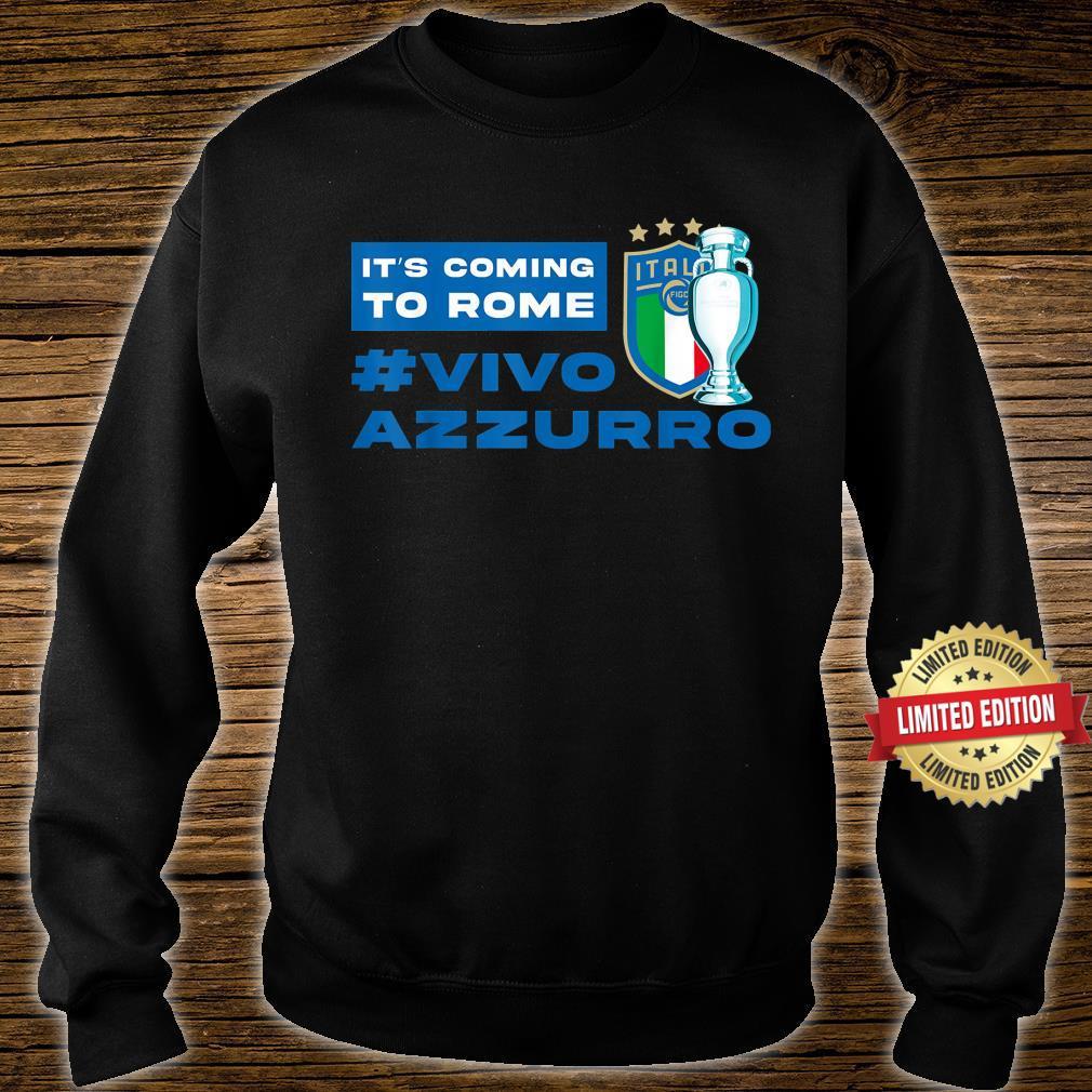 Vivo Azzurro Italy Italia football 2021 It's Coming To Rome Shirt sweater