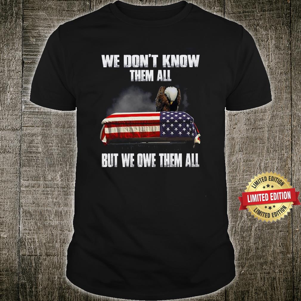 We Owe Them All Shirt