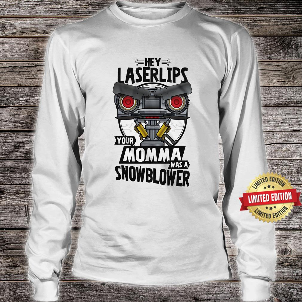 Your Momma Was A Snowblower Short Circuit Shirt long sleeved