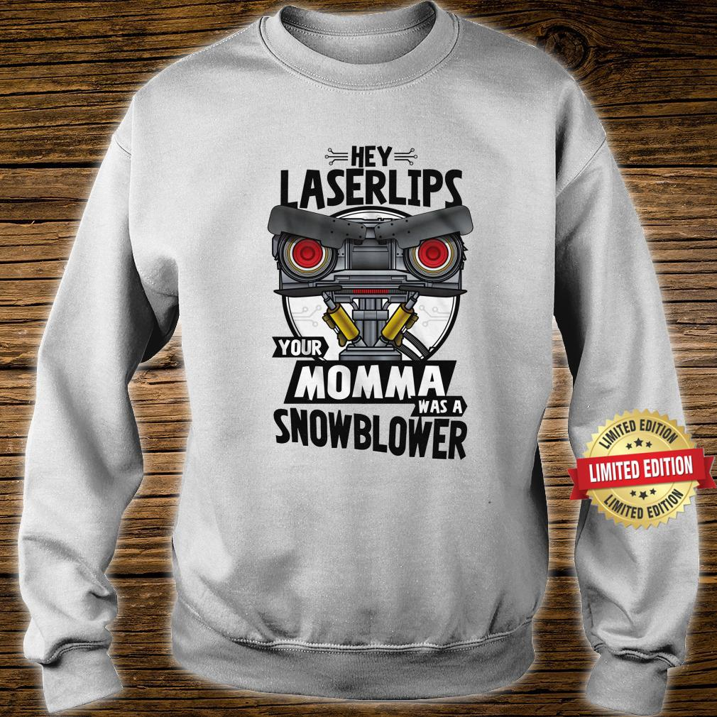 Your Momma Was A Snowblower Short Circuit Shirt sweater