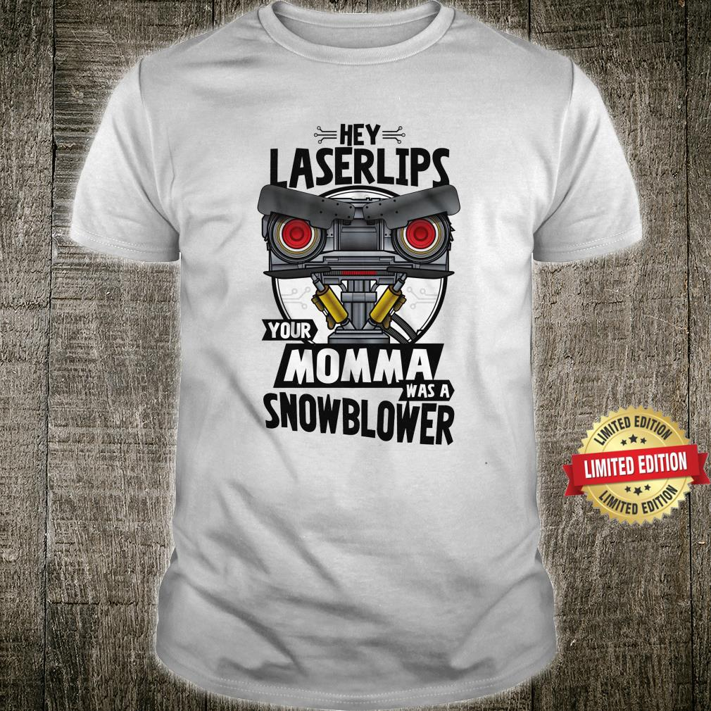 Your Momma Was A Snowblower Short Circuit Shirt
