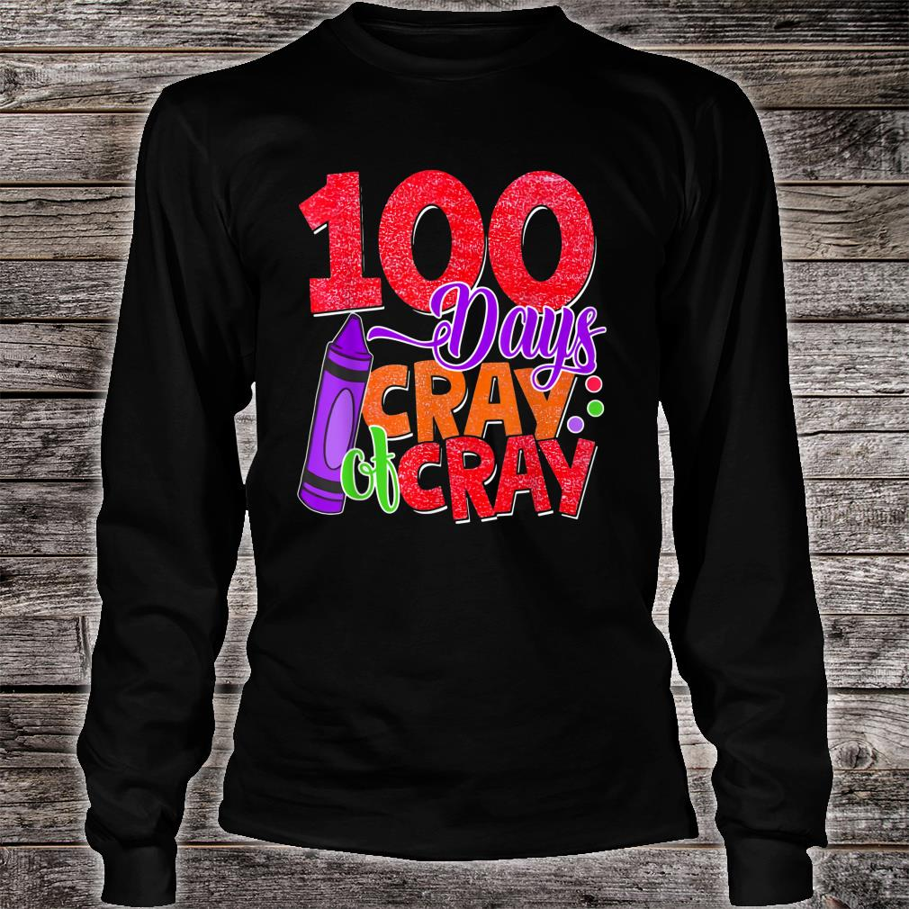 Official 100 Days Cray Cray Shirt Hoodie Tank Top And Sweater