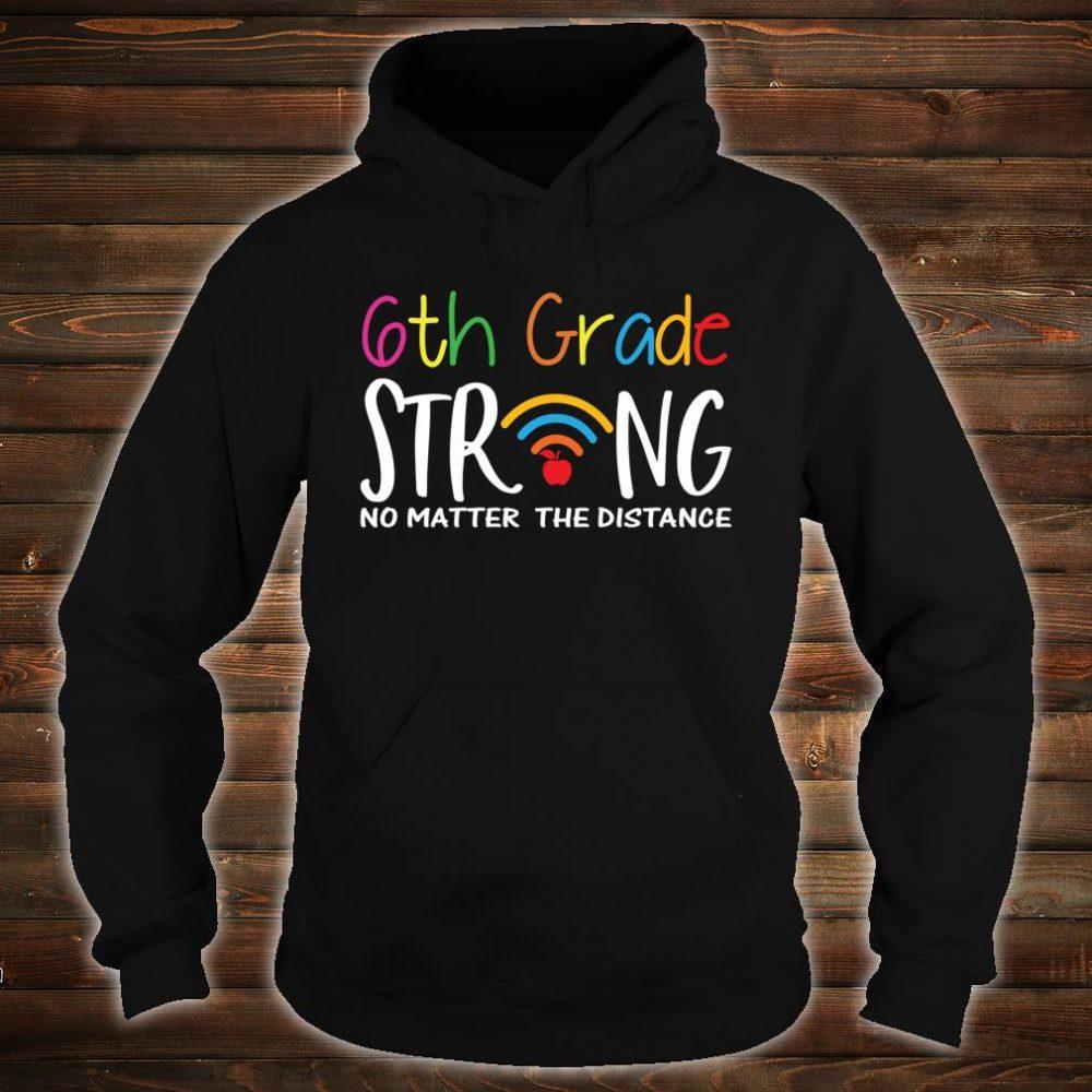 6th Grade Strong No Matter Wifi The Distance Virtual Teacher Shirt hoodie