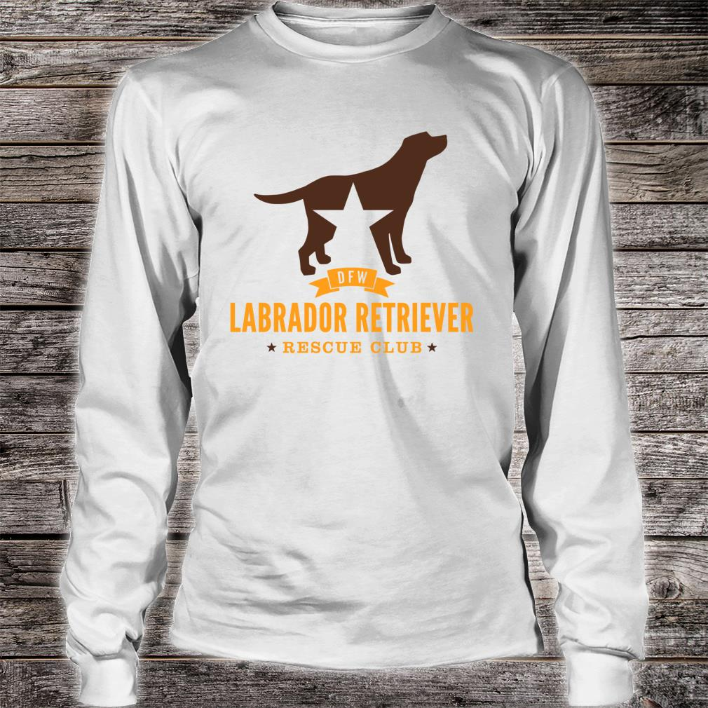 DFW Labrador Retriever Rescue Club Shirt long sleeved