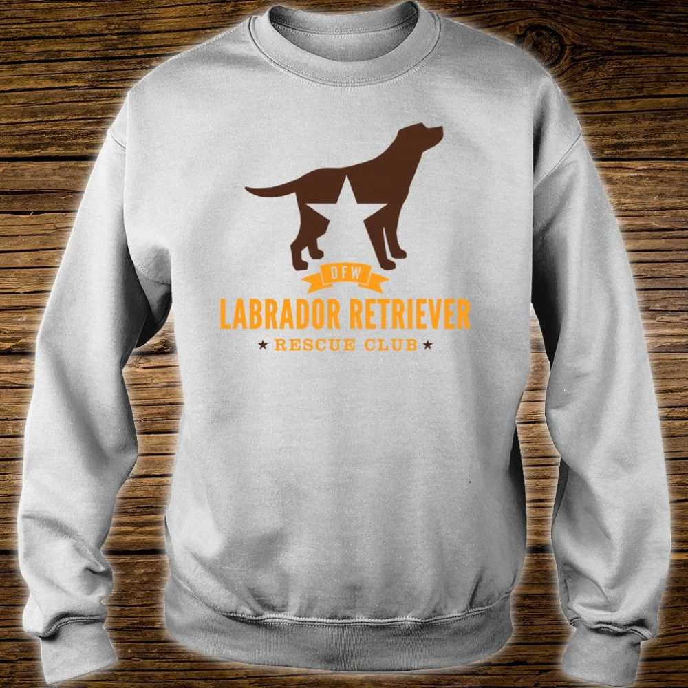 DFW Labrador Retriever Rescue Club Shirt sweater