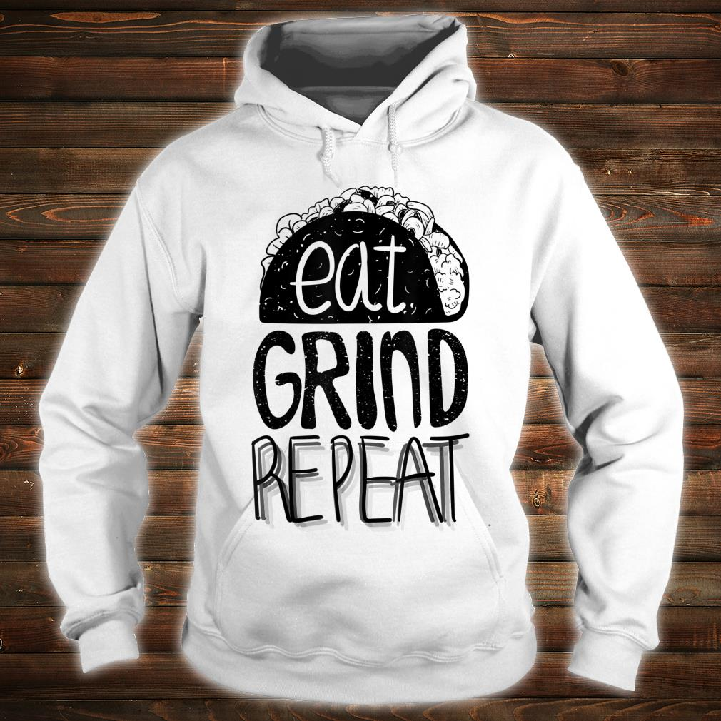 Eat Grind Repeat Taco Shirt hoodie