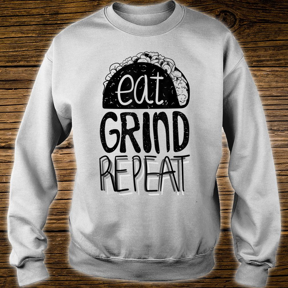 Eat Grind Repeat Taco Shirt sweater