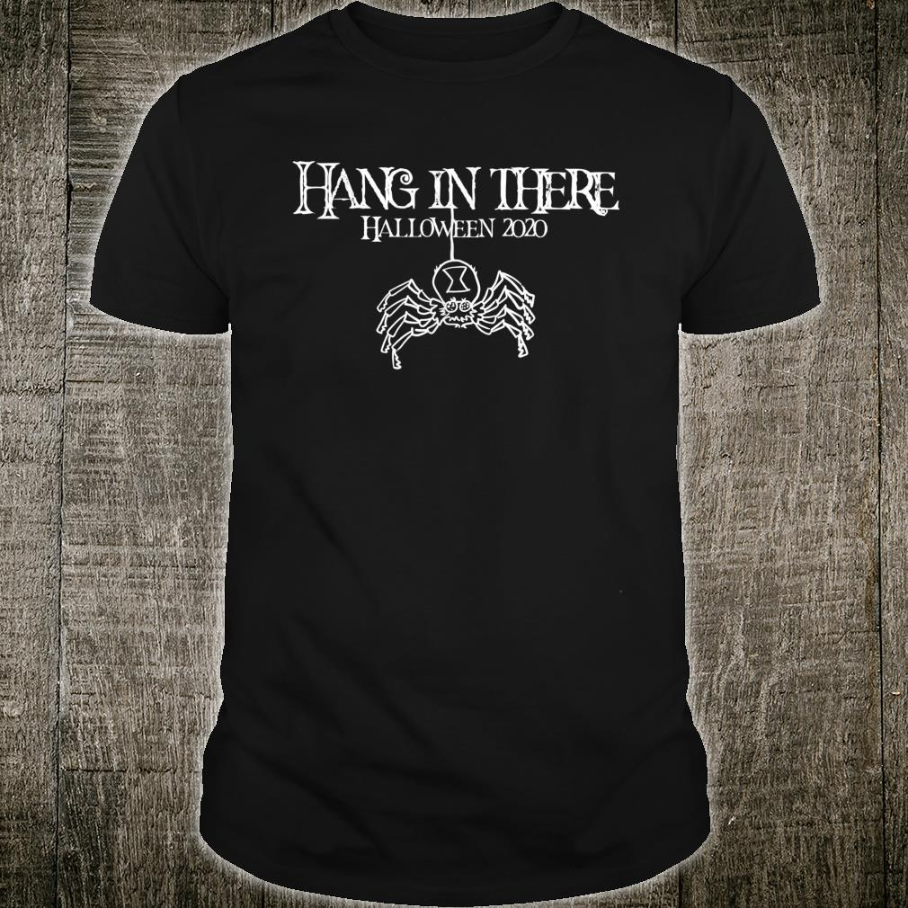 Hang in There Halloween 2020 Scary Spider Hanging Down Shirt
