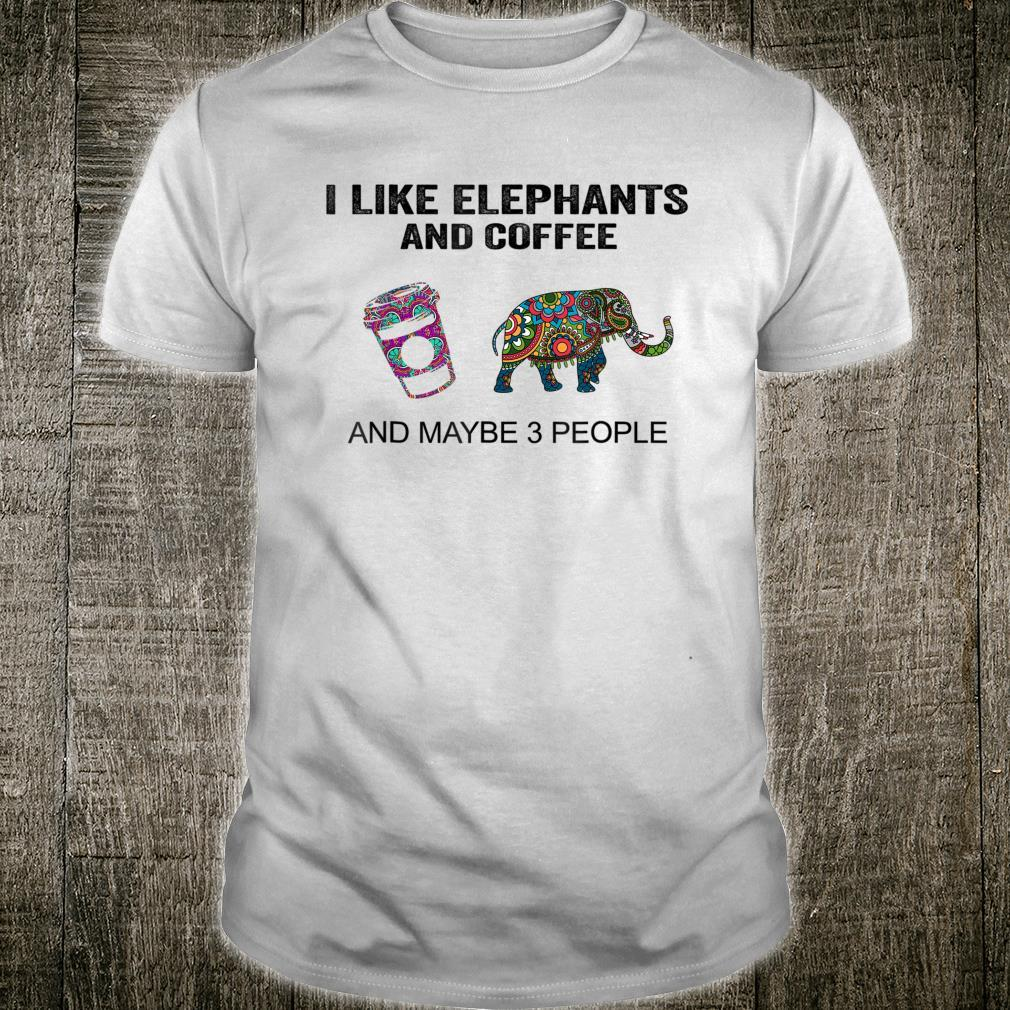 I Like elephants and Coffee Drinking Shirt
