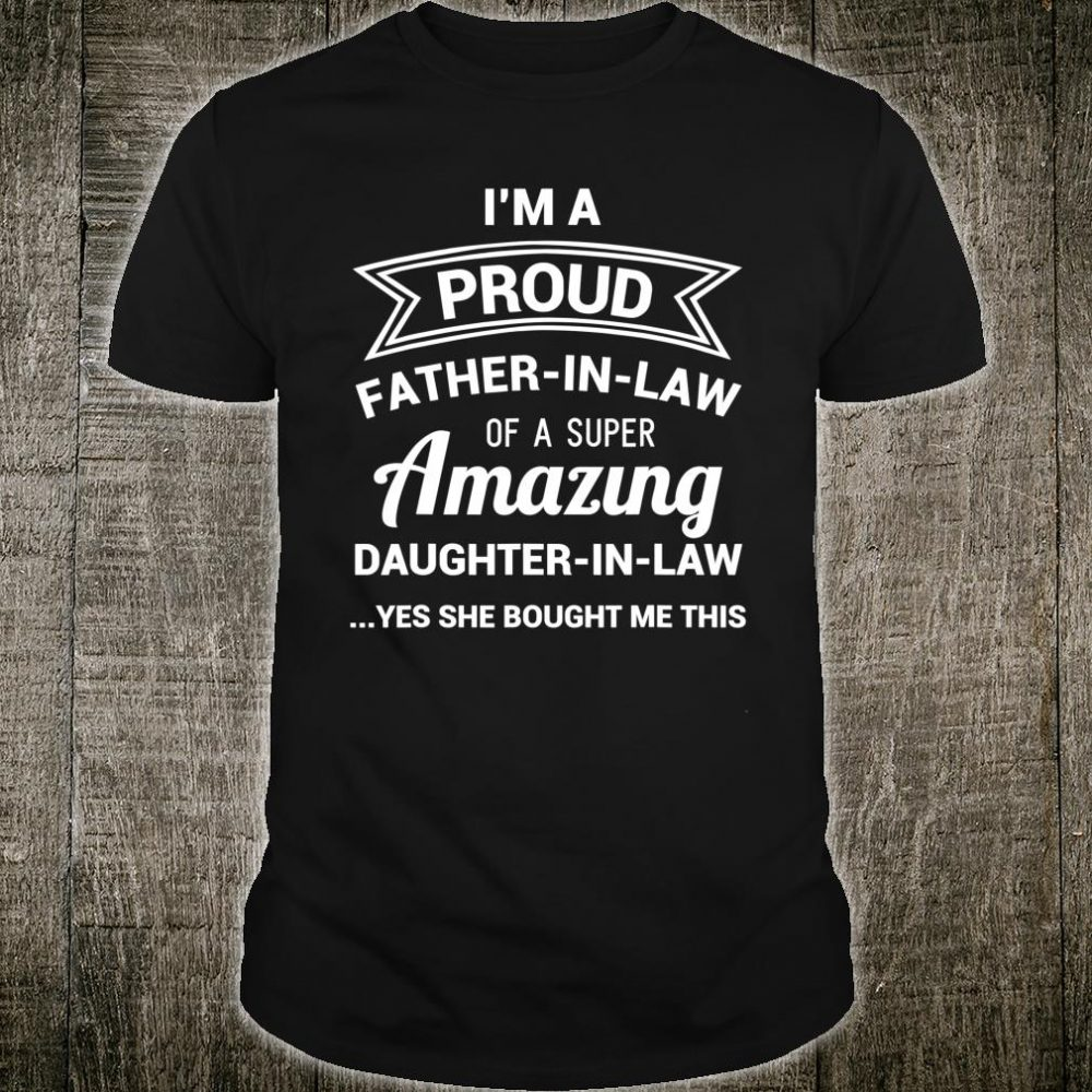 I'm A Proud Father in Law Shirt