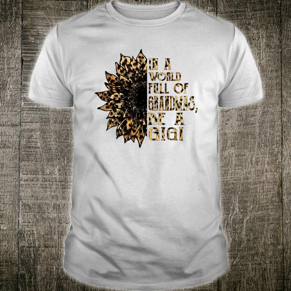 In A World Full Of Grandmas Be A Gigi Flower Leopard Shirt