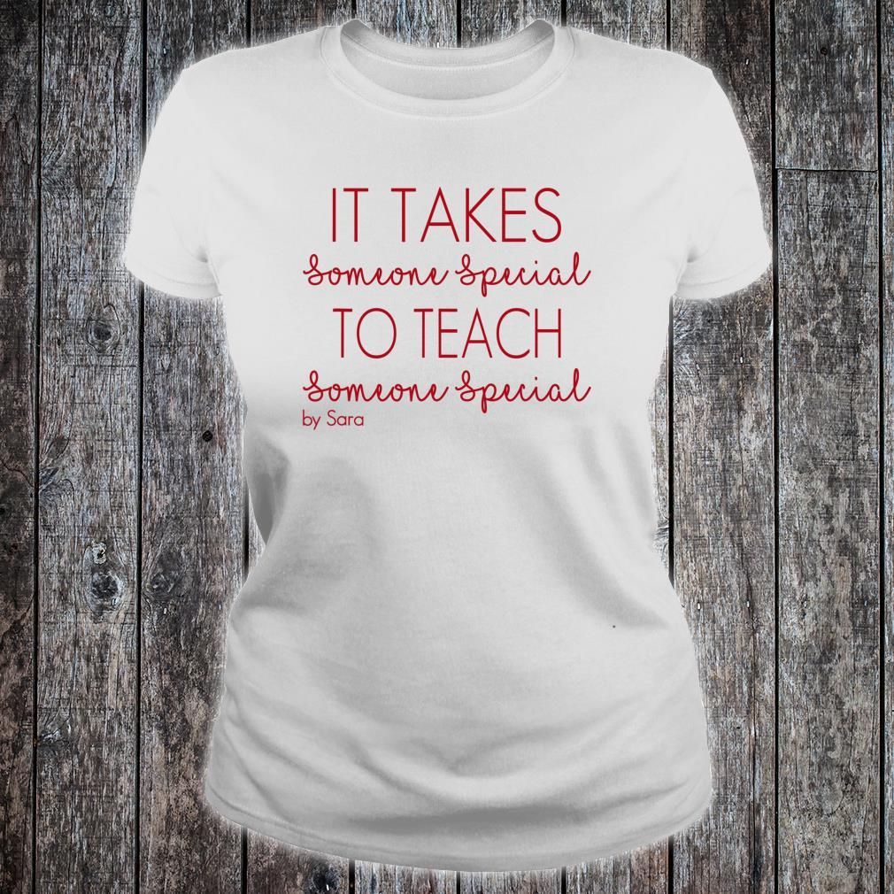 It takes someone special to teach someone special Shirt ladies tee