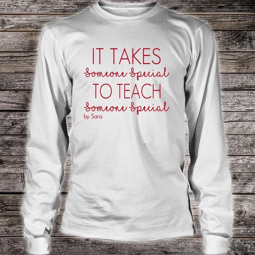 It takes someone special to teach someone special Shirt long sleeved