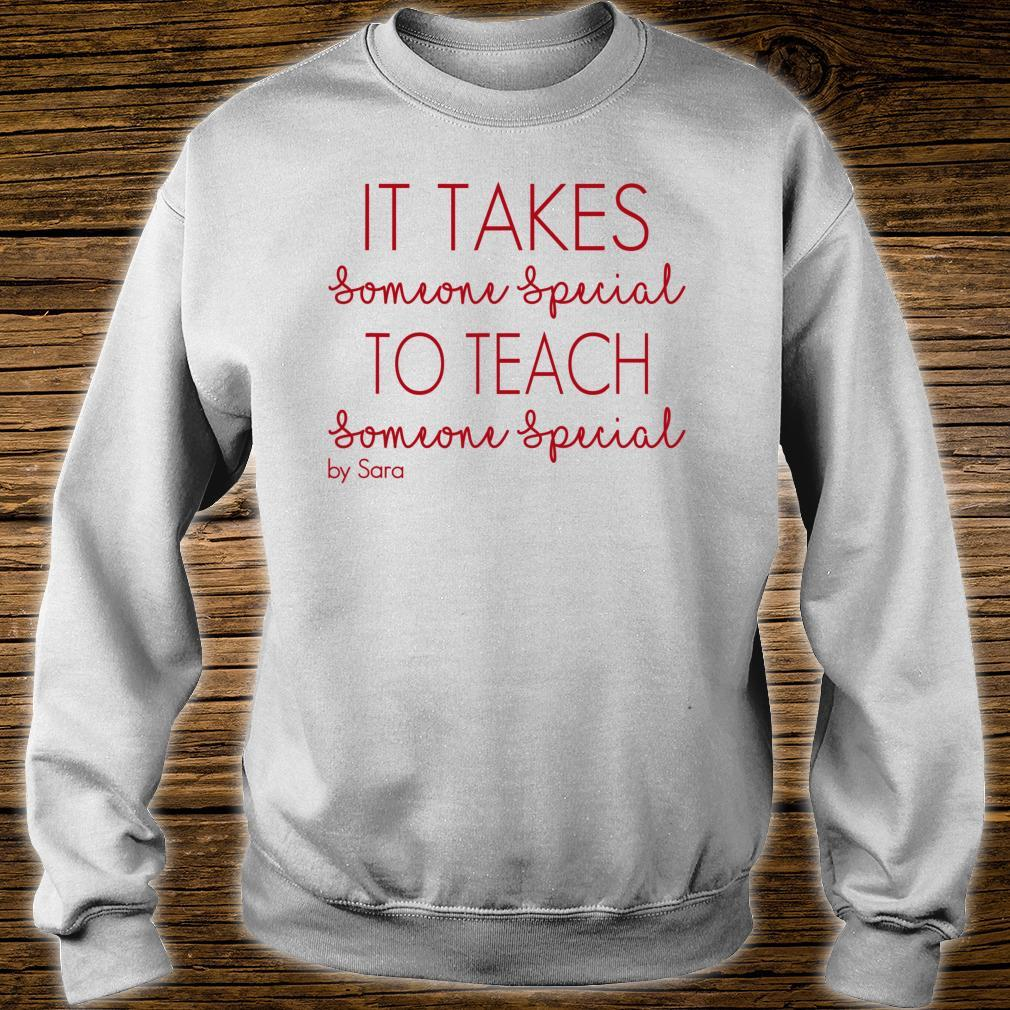 It takes someone special to teach someone special Shirt sweater