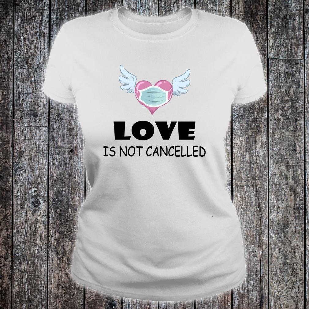 Love Is Not Cancelled Heart With Face Mask Shirt ladies tee