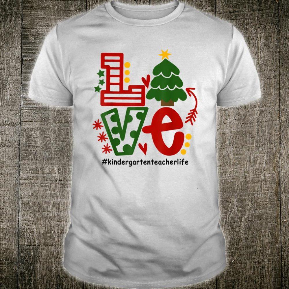 Love #KindergartenTeacherLife Christmas Tree Kindergarten Shirt