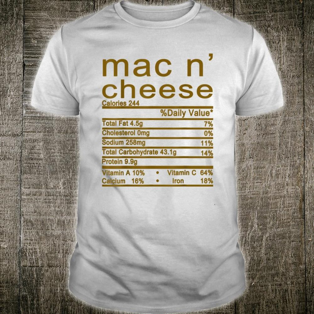 Mac and Cheese Nutrition Funny Thanksgiving Mac N' Cheese Shirt
