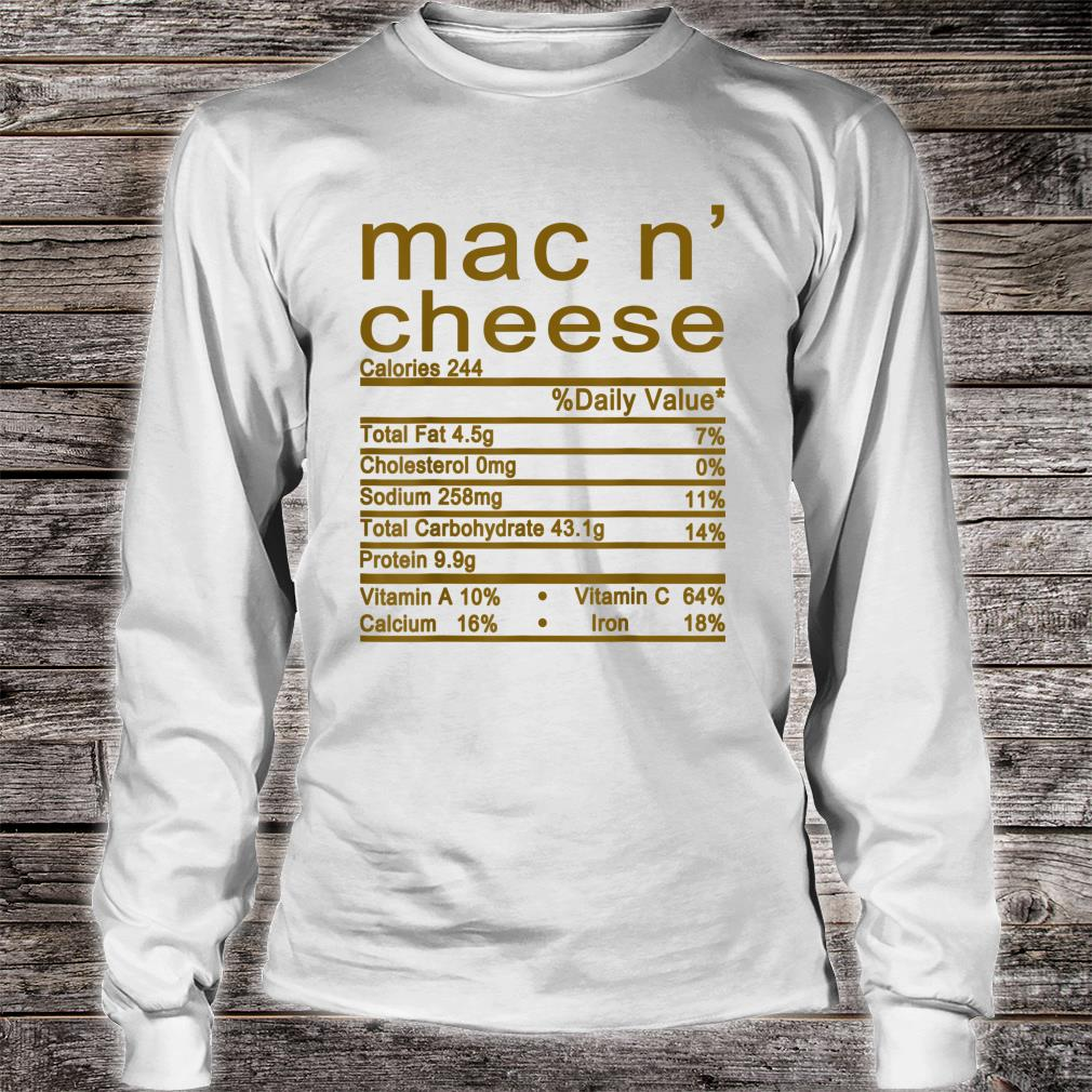 Mac and Cheese Nutrition Funny Thanksgiving Mac N' Cheese Shirt long sleeved
