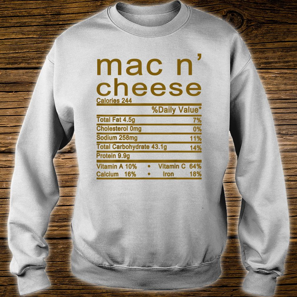 Mac and Cheese Nutrition Funny Thanksgiving Mac N' Cheese Shirt sweater